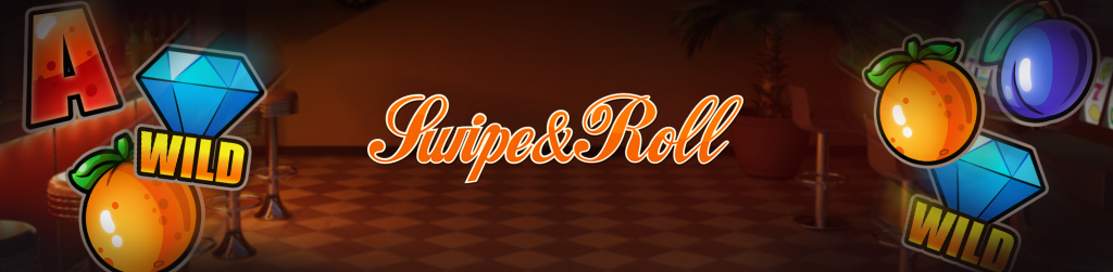 Swipe & Roll video slot banner